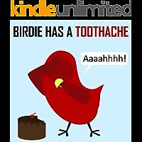 Children's Book: Birdie Has a Toothache [Children's books about birds] (Sammy Bird)