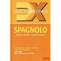 Dizionario maxi. Spagnolo. Spagnolo-italiano, italiano spagnolo