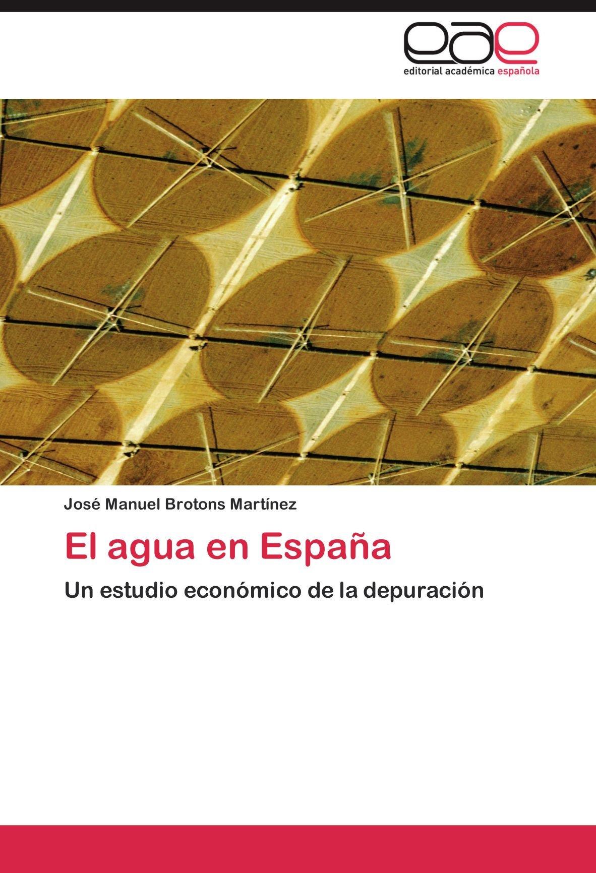 El agua en España: Amazon.es: Brotons Martínez José Manuel: Libros