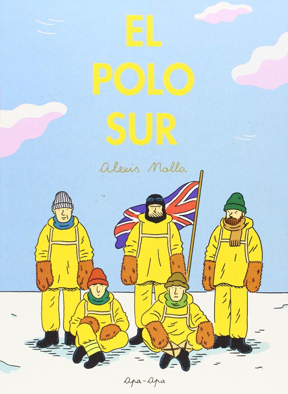 El Polo Sur: Amazon.es: Nolla Alexis: Libros