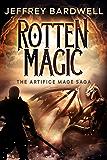 Rotten Magic (The Artifice Mage Saga Book 1)