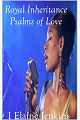 Psalms of Love: Royal inheritance ~ Pulpit Racketeering Kindle Edition