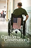 Consider the Conversation 2: Stories about Cure, Relief, and Comfort (Personal Use)