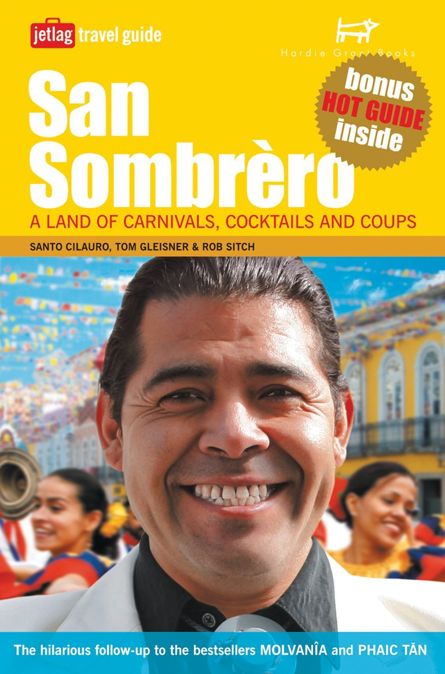 San Sombrero: A Land of Carnivals, Cocktails, and Coups
