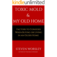 Toxic Mold and My Old Home: Factors to Consider When Buying or Living in An Older Home