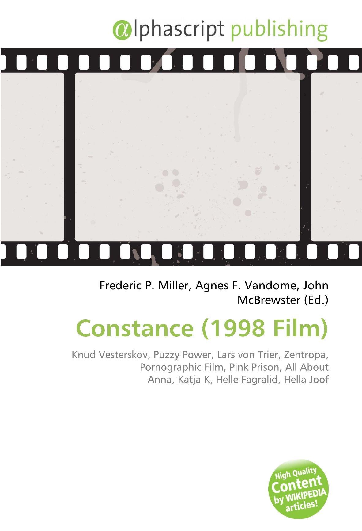 Constance 1998 Film : Knud Vesterskov, Puzzy Power, Lars von Trier, Zentropa, Pornographic Film, Pink Prison, All About Anna, Katja K, Helle Fagralid, ...