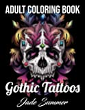Gothic Tattoos: A Tattoo Coloring Book for Adults with Skulls, Animals, Flowers, and Dark Fantasy Scenes for Men and…