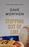 Stepping Out of Line: A Max Ryker Short Story
