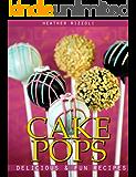 Cake Pops: Delicious & Fun Recipes (English Edition)
