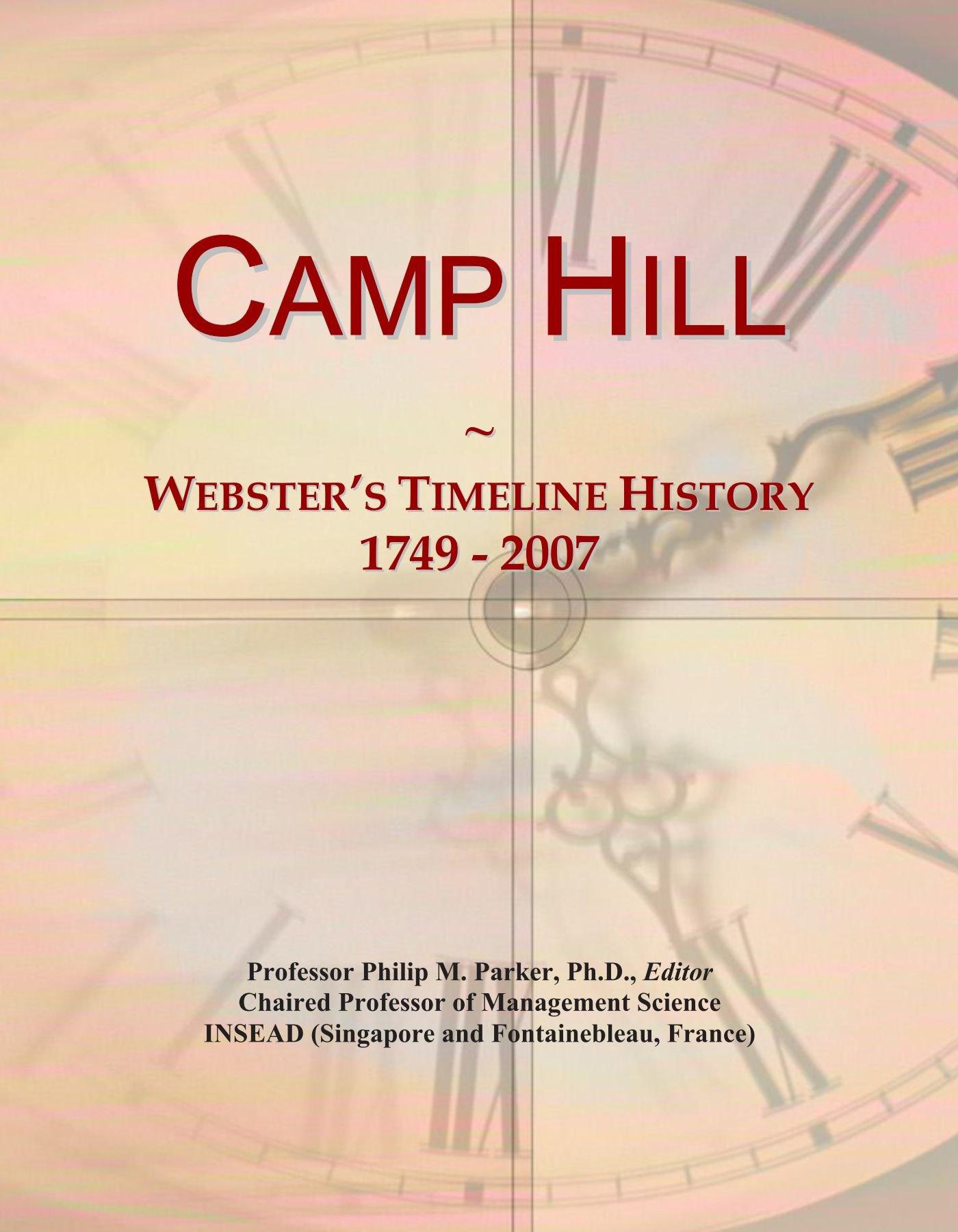 Camp Hill: Webster's Timeline History, 1749 - 2007 pdf