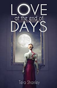 Love at the End of Days (The Dead Rapture Series Book 2)