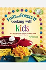 Fix-It and Forget-It Cooking with Kids: 50 Favorite Recipes to Make in a Slow Cooker, Revised & Updated Kindle Edition