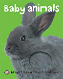 Bright Baby Baby Animals (Bright Baby Touch and Feel)
