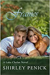 Frames: A Firefighter Romance (Lake Chelan Book 9) Kindle Edition