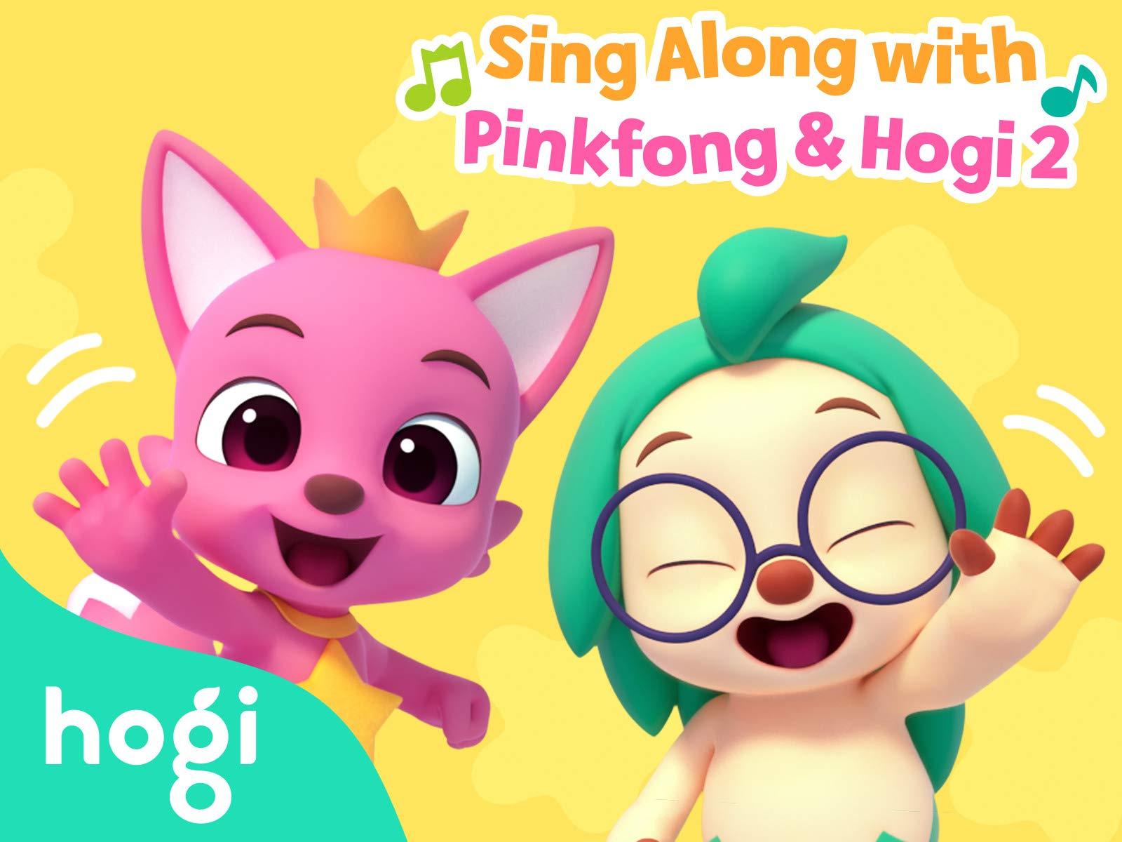 Sing Along with Pinkfong & Hogi