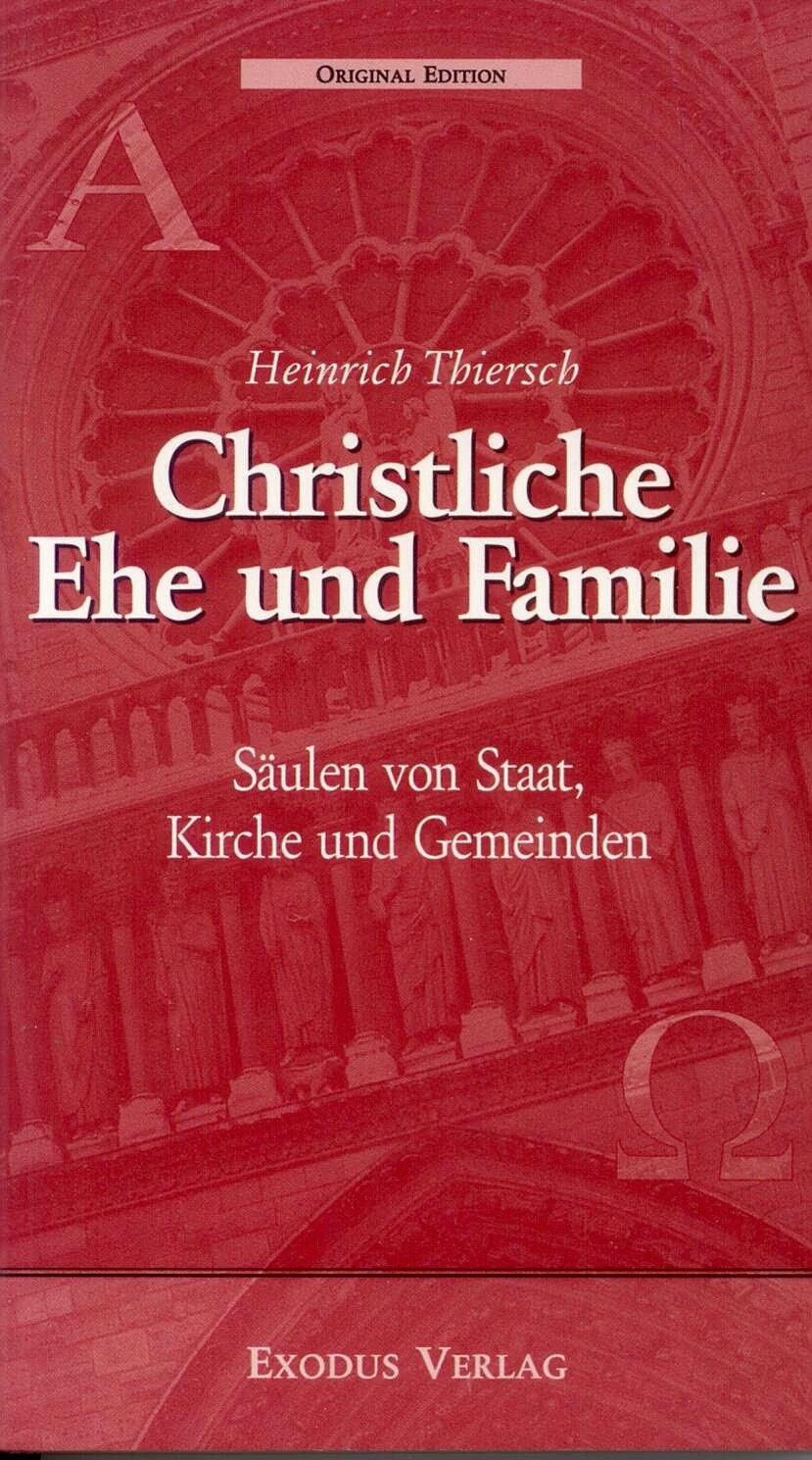 Christliche Ehe und Familie: Säulen von Staat, Kirche und Gemeinden