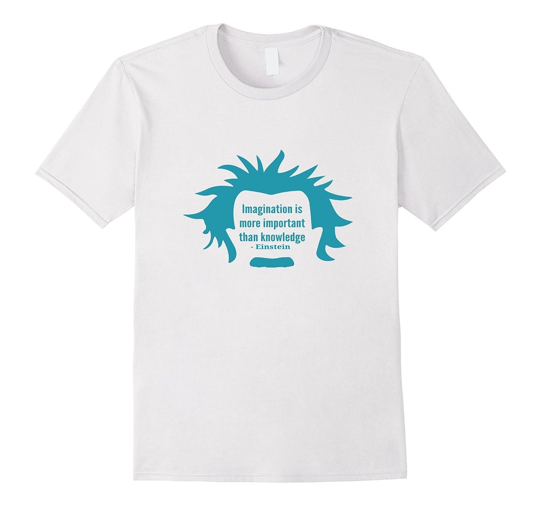 Einstein Imagination is better than knowledge quote shirt-BN