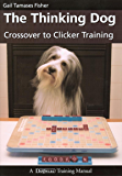 The Thinking Dog: Crossover to Clicker Training (Dogwise Training Manual)