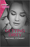 Getting Dirty: A Scorching Hot Romance