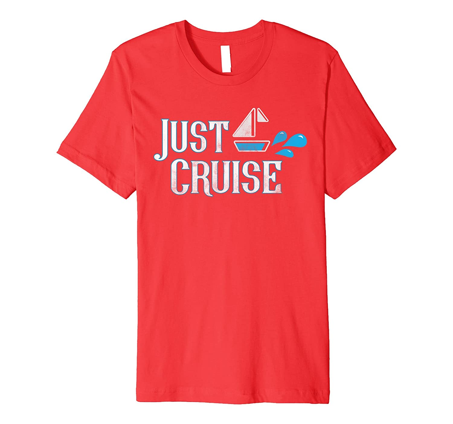 """Just Cruise"" Tee Shirt for Newbie & Veteran Cruisers-Samdetee"