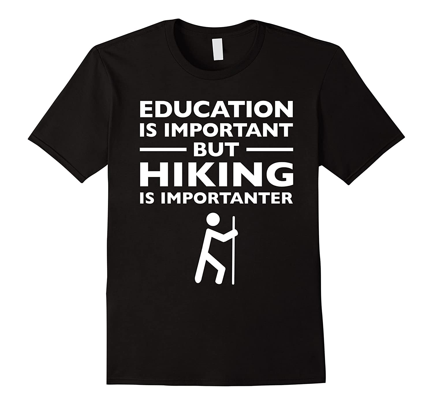 Education is Important but Hiking is Importanter Tee-TD ...