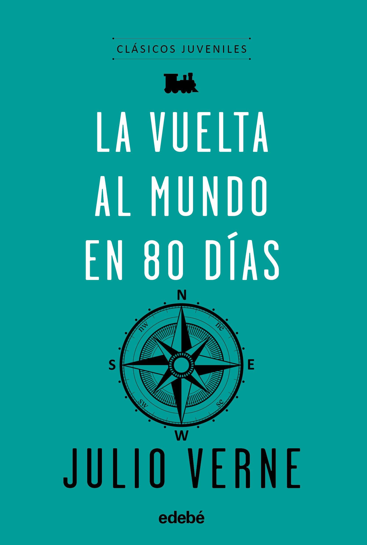 La vuelta al mundo en 80 días (Clásicos Juveniles): Amazon.es: Julio Verne: Libros