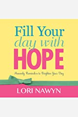 Fill Your Day with Hope Hardcover