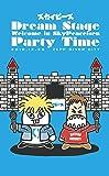 【早期購入特典あり】Dream Stage Welcome in SkyPeaceisen Party Time (完全生産限定盤) (オリジナルダミーパスステッカー付) [DVD]