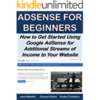AdSense for Beginners: How to Get Started Using Google AdSense for Additional Streams of Income to Your Website (Marketing Matters Book 24)