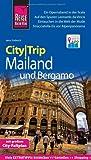 Reise Know-How CityTrip Mailand und Bergamo: Reiseführer mit Faltplan und kostenloser Web-App