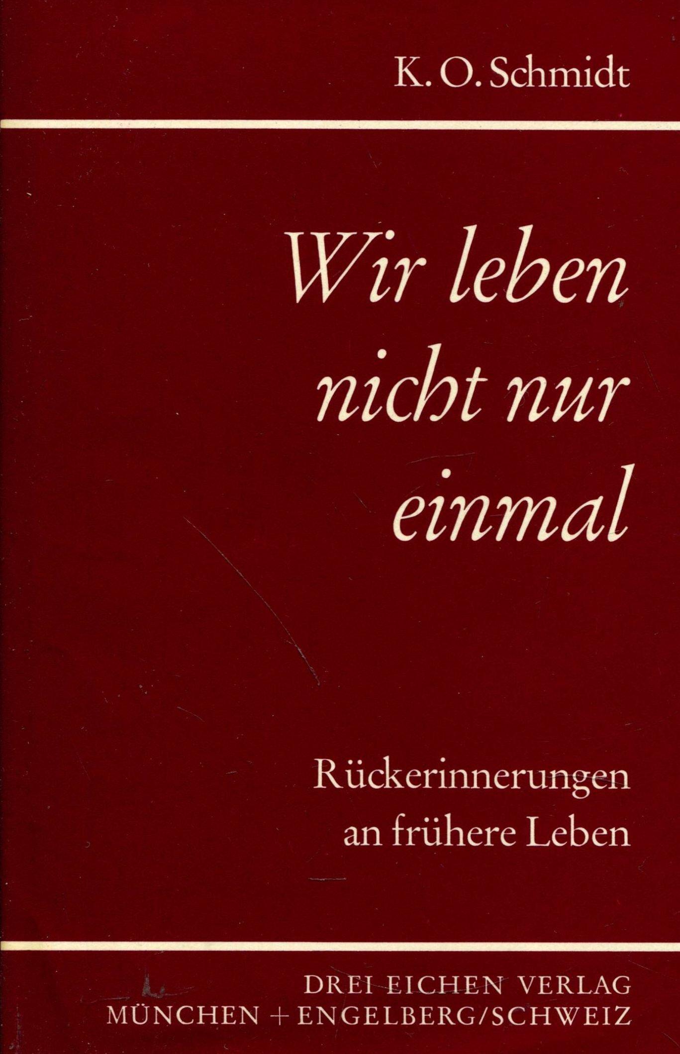 Wir Leben Nicht Nur Einmal Amazonde K O Schmidt Bücher