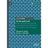On the path to AI: Law's prophecies and the conceptual foundations of the machine learning age (English Edition)