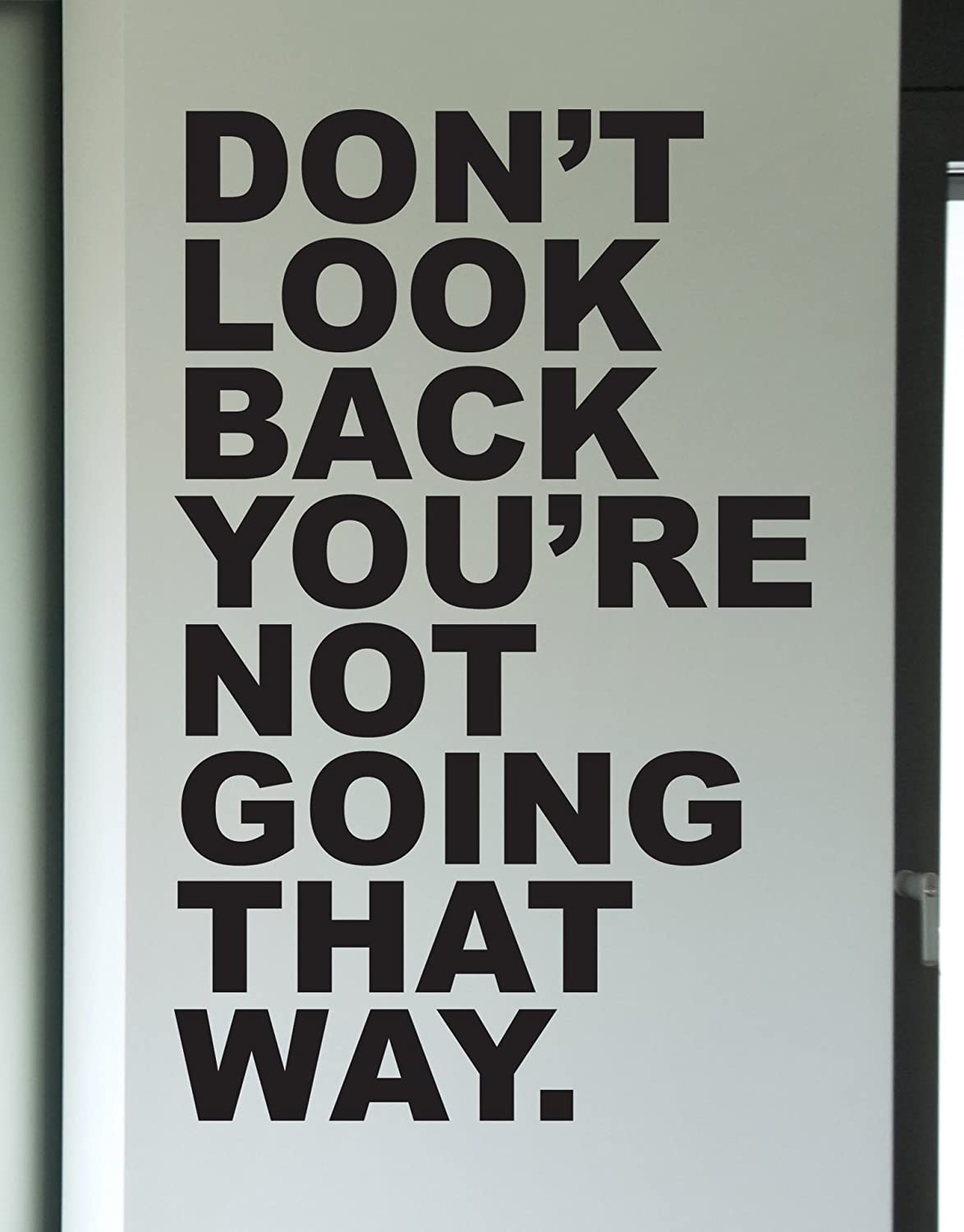 Don/'t Look Back You/'re Not Going That Way Wall Decal Motivational Quotes Vinyl Wall Art VWAQ