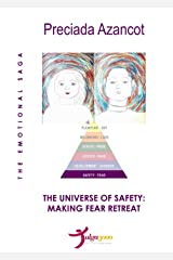 The Universe of Safety: Making Fear Retreat (MAT EMOTIONAL SAGA Book 1)