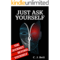 Just Ask Yourself: The Journey Beyond Yourself