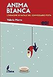 Anima Bianca: L'indagine di Natale del commissario Festa