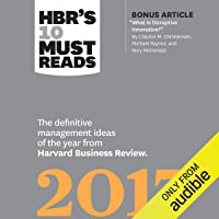 HBR's 10 Must Reads 2017: The Definitive Management Ideas of the Year from Harvard Business Review