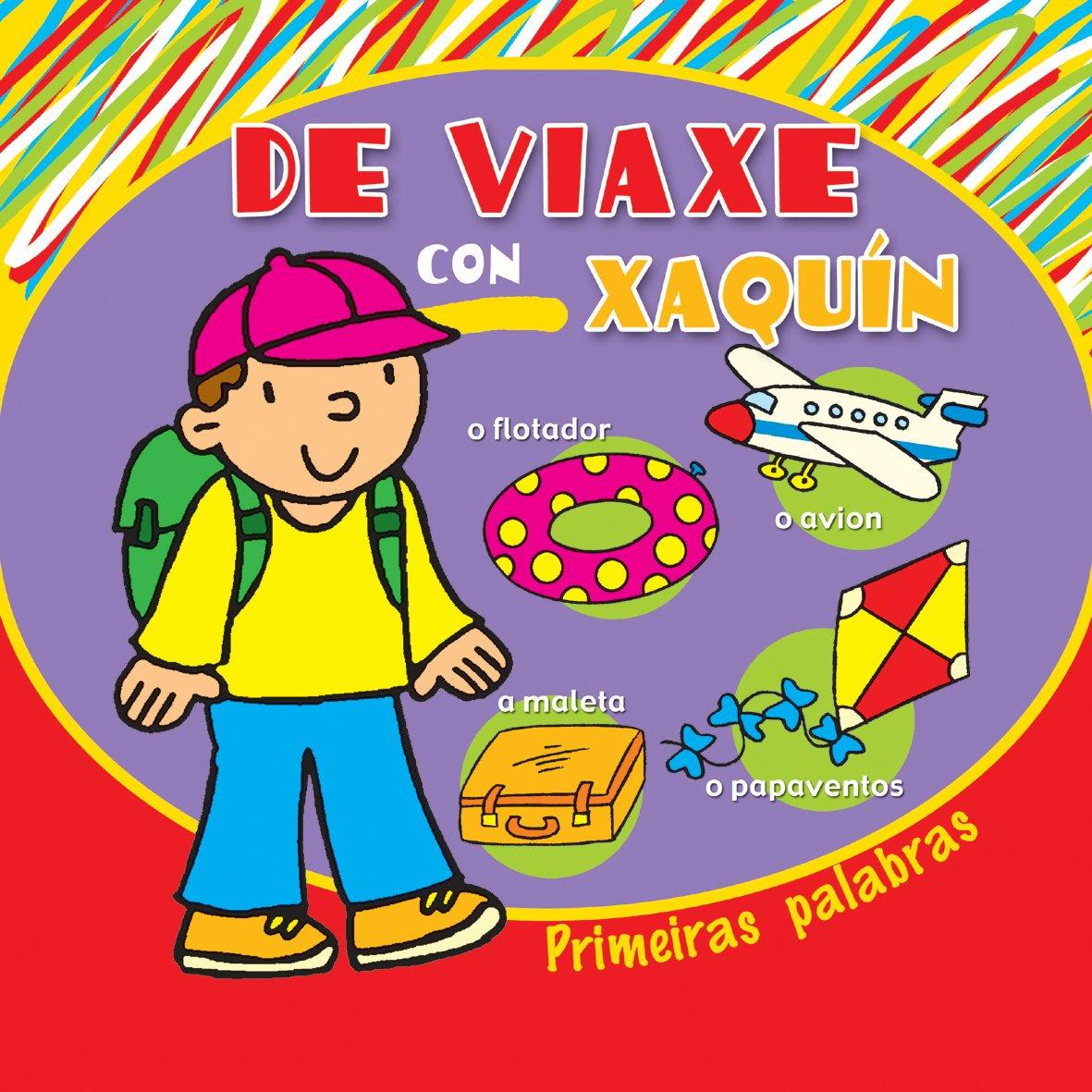 (G).DE VIAXE CON XAQUIN.(PRIMEIRAS PALABRAS) (Galician) Paperback – 2008