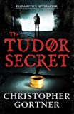 The Tudor Secret (Elizabeths Spymaster 1)