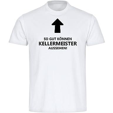 T-Shirt So gut können Kellermeister aussehen! weiß Herren Gr. S bis 5XL