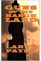 Guns of the Range Land: Book Two of the Savage Land series (A Classic Western) Kindle Edition