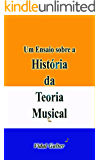 Um Ensaio sobre a História da Teoria Musical