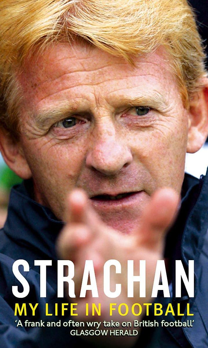 Strachan: My Life in Football: Amazon.es: Strachan, Gordon ...