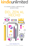 Del Zen Al Hecho: El sistema simple y definitivo de productividad (Hábitos Zen nº 2) (Spanish Edition)