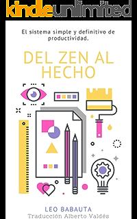 Del Zen Al Hecho: El sistema simple y definitivo de productividad (Hábitos Zen nº