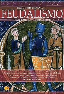Breve historia del feudalismo (Spanish Edition)