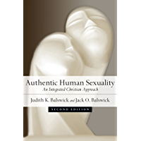 Authentic Human Sexuality: An Integrated Christian Approach