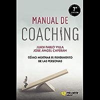 MANUAL DE COACHING: Cómo mejorar el rendimiento de las personas (Spanish Edition)
