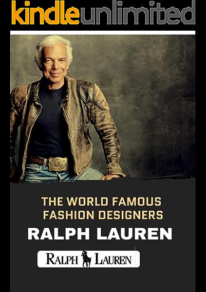 Amazon Com The World Famous Fashion Designers Ralph Lauren Ebook Book Digital Kindle Store