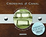 Crossing the Canal: An Illustrated History of